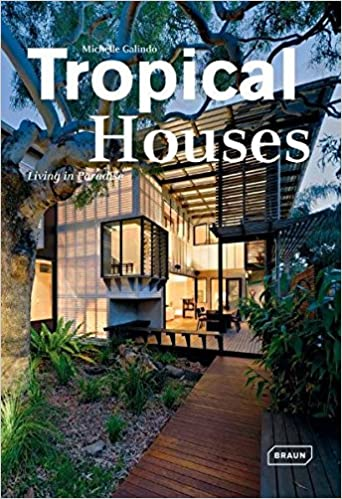 Tropical Houses: Living in Paradise: Michelle Galindo: 9783037680957:  Amazon.com: Books