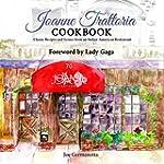 Joanne Trattoria Cookbook: Classic Re...