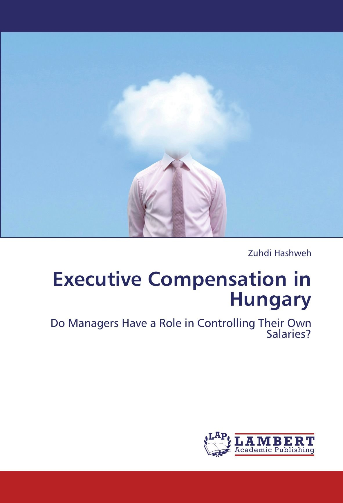 Executive Compensation in Hungary: Do Managers Have a Role