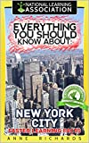 Everything You Should Know About: New York City Faster Learning Facts