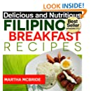 Delicious and Nutritious Filipino Breakfast Recipes: Affordable, Easy and Tasty Meals You Will Love (Bestselling Recipes Book 1)
