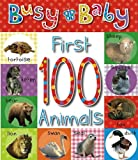 Busy Baby First 100 Animals, Helen Parker, 1846106834