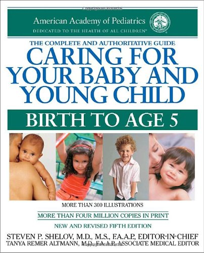 Caring for Your Baby and Young Child: Birth to Age 5 by Random House