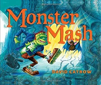 Monster Mash by David Catrow (2012-07-01)