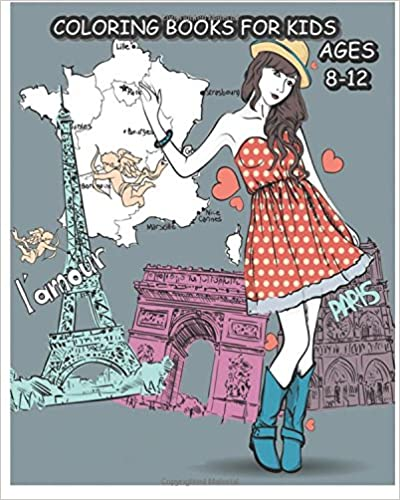 Coloring Books For Kids Ages 8-12: Paris Fashions Coloring Book For Fashion Lover