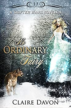 No Ordinary Fairy (Shifter Wars Book 1) by [Davon, Claire]