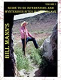 Bill Mann's Guide to 50 Interesting and Mysterious Sites in the Mojave, William Jack Mann, 9667947025