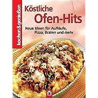 Köstliche Ofen-Hits: Neue Ideen für Aufläufe, Pizza, Braten und mehr (Kochen & Genießen)