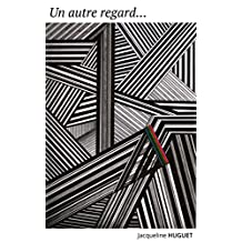 Un autre regard... (French Edition)