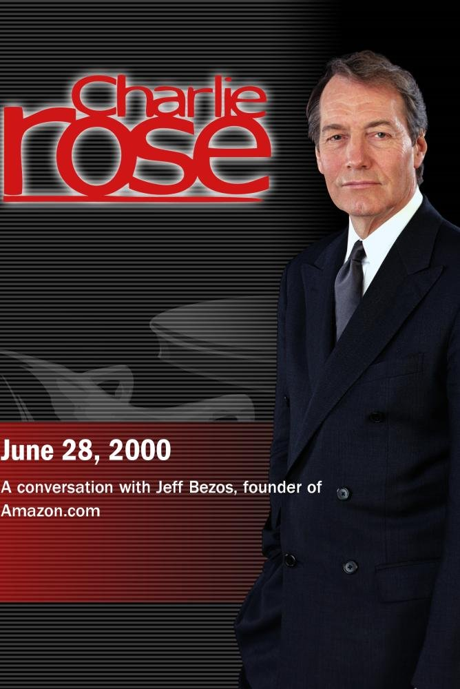 Charlie Rose with Jeff Bezos (June 28, 2000)