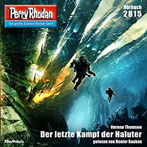 Der letzte Kampf der Haluter (Perry Rhodan 2815) Hörbuch