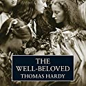 The Well-Beloved Audiobook by Thomas Hardy Narrated by Robert Powell