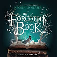 The Forgotten Book Audiobook by Mechthild Gläser Narrated by Erin Spencer
