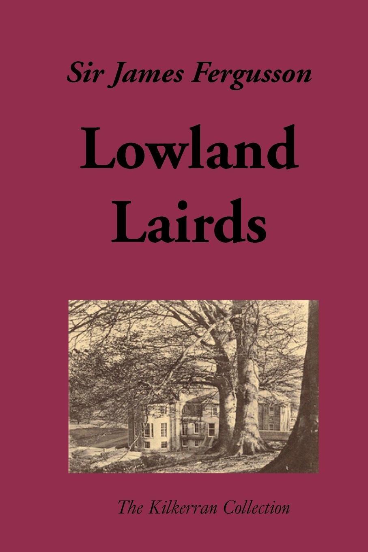 Download Lowland Lairds (Kilkerran Collection) PDF