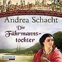 Die Fährmannstochter Hörbuch von Andrea Schacht Gesprochen von: Dana Geissler