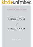 Being Aware of Being Aware (The Essence of Meditation Series) (English Edition)