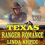 Texas Ranger Romance: Texas Ranger Romance, Book 1 | Linda Krpec