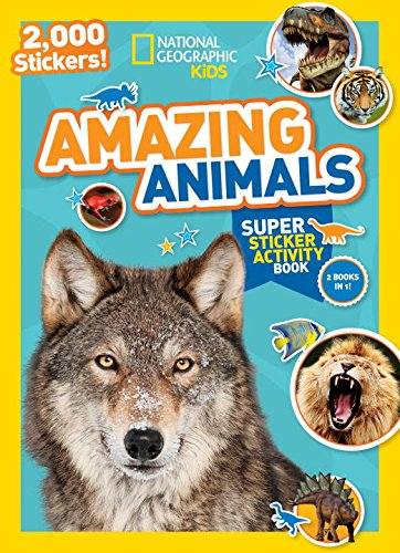 National Geographic Kids Amazing Animals Super Sticker Activity Book: 2;000 Stickers! (NG Sticker Activity Books)