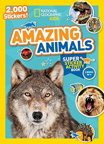 National Geographic Kids Amazing Animals Super Sticker Activity Book: 2;000 Stickers! (NG Sticker Activity Books)