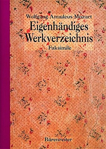 Eigenhändiges Werkverzeichnis. Faksimile des Autographs: Thematic Catalogue in His Own Hand (New Mozart Edition)