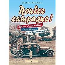 Roulez Campagne! 50 Ans d'Automobiles et d'Utilitaires de la Fran