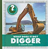 What Does It Do? Digger, Jennifer Zeiger, 1602799687