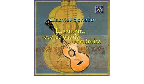 La Guitarra Revolucionaria y Romántica de Gabriel Schebor en ...