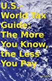 U.S.-World Tax Guide: The More You Know, the Less You Pay