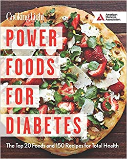 Power foods for diabetes the top 20 foods and 150 recipes for total power foods for diabetes the top 20 foods and 150 recipes for total health the editors of cooking light american diabetes association 9780848744533 fandeluxe Choice Image