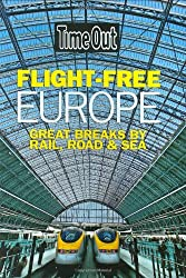 Time Out Flight Free Europe: Great Breaks by Rail, Road, and Sea (Time Out Guides)