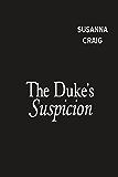 The Duke's Suspicion (Rogues and Rebels)