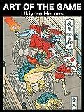 Art of the Game: Ukiyo-E Heroes