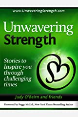 Unwavering Strength: Stories to Inspire you through challenging times Kindle Edition