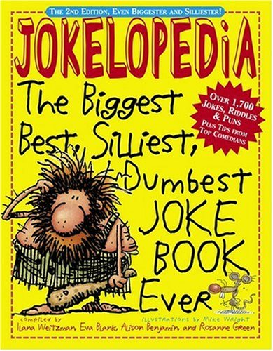 Jokelopedia: The Biggest, Best, Silliest, Dumbest Joke Book Ever ebook