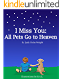 I Miss You: All Pets Go to Heaven (77 Ways to Parent Series)