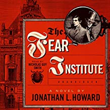 The Fear Institute: The Johannes Cabal Novels, Book 3