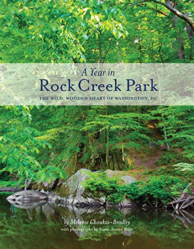 - A Year in Rock Creek Park: The Wild, Wooded Heart of Washington, DC