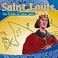 Saint Louis (Le Croisé au coeur juste - Raconté aux enfants)