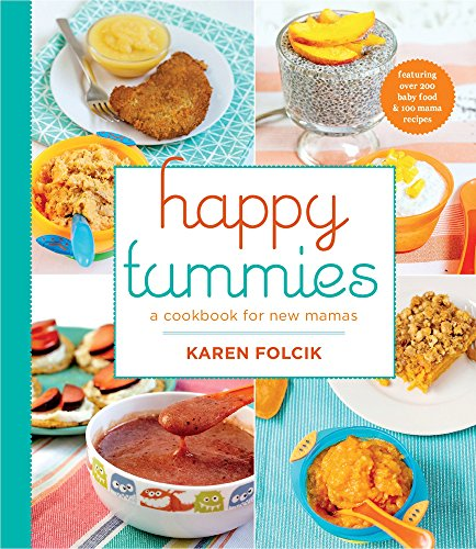 Happy Tummies: A Cookbook for New Mamas by Karen Folcik
