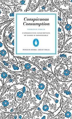 Conspicuous Consumption (Penguin Great Ideas)