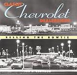 Classic Chevrolet Dealerships, Jon G. Robinson, 076031439X