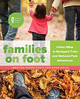 Book Cover: Families on Foot: Urban Hikes to Backyard Treks and National Park Adventures