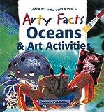 Oceans and Art Activities, Janet Sacks, 0778711153