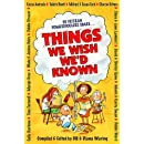Things We Wish We'd Known: A Guide to Abundant-Life Homeschooling