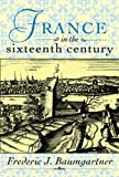 img - for France in the Sixteenth Century book / textbook / text book
