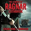 The Legend of Ragnar Lodbrok: Viking King and Warrior Audiobook by Christopher Van Dyke Narrated by Ralph Lister