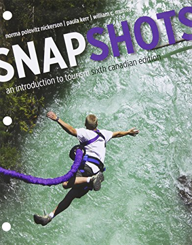 Snapshots: An Introduction to Tourism, Sixth Canadian Edition, Loose Leaf Version (6th Edition)