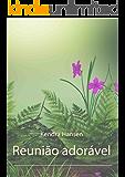 Reunião Adorável (Portuguese Edition)