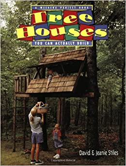 Tree Houses You Can Actually Build: A Weekend Project Book por Jeanie Trusty Stiles