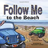 Follow Me... to the Beach, Illustrated by Nathan, Melissa Neel and Christi Jones Jensen, 141968048X
